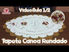 Tapete Canoa Rendado 1/2 - YouTube