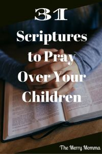 Here is a list of 31 Scriptures to pray over your children - that's one for each day of the month!