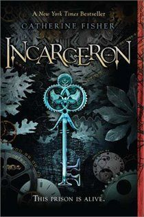 Incarceron: Catherine Fisher, S November, Sammy Yuen: Books | chapters.indigo.ca