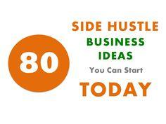 79-sidehustles  #Smallbiz you can Start