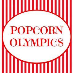 The Popcorn Olympics ~ Fun Family Night idea! (she: Veronica) - Or so she says...