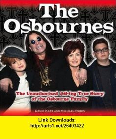 The Osbournes (9780740731655) Michael Robin, David Katz , ISBN-10: 0740731653  , ISBN-13: 978-0740731655 ,  , tutorials , pdf , ebook , torrent , downloads , rapidshare , filesonic , hotfile , megaupload , fileserve