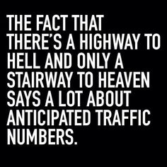 Highway to hell or stairway to heaven