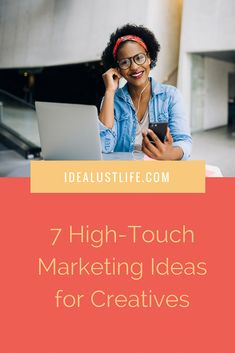 7 high-touch marketing ideas for creatives