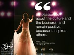 """""""Be passionate about the culture and the business, and remain positive, because it inspires others.""""   Barry Libert  Author Of Social Nation CEO, MZINGA"""