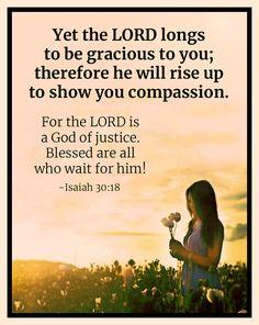 Isaiah 30:18 Isaiah 30, Book Of Isaiah, Biblical Verses, Bible Scriptures, Bible Verse Search, Bible Verse Background, Jesus Stories, Prayer Board, Gods Promises