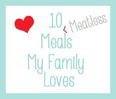 red oak road: Ten MEATLESS Meals My Family LOVES!