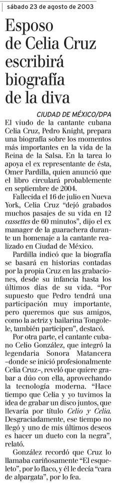 Esposo de Celia Cruz escribirá biografía de la diva. Publicado el 23 de agosto de 2003.