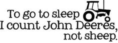 TO GO TO SLEEP I COUNT JOHN DEERE Wall Decal Hunting Quote Vinyl Art Home