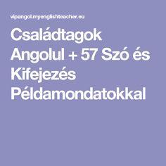 Családtagok Angolul + 57 Szó és Kifejezés Példamondatokkal