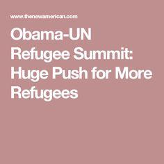 Obama-UN Refugee Summit: Huge Push for More Refugees