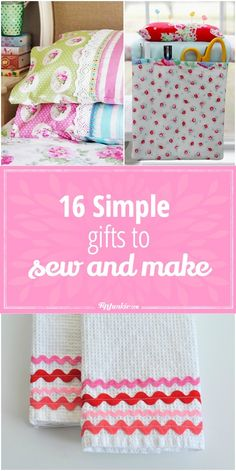 16 simple gifts to sew and make diy and crafts sewing projec Begginer Sewing Projects, Diy Sewing Projects, Sewing Projects For Beginners, Sewing Hacks, Sewing Tutorials, Sewing Tips, Sewing Ideas, Sewing Machine Projects, Learn Sewing