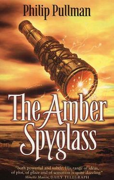 The Amber Spyglass (His Dark Materials by Philip Pullman. The brilliance ends on an impossibly high note. The ending was sad, at least for me but it worked. I Love Books, Good Books, Books To Read, My Books, Philip Pullman Books, The Amber Spyglass, His Dark Materials Trilogy, The Golden Compass, Sword And Sorcery