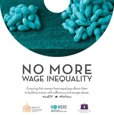 No More Wage Inequality | Ensuring that women have equal pay allows them to build self-sufficiency and escape abuse. Urge your Senators to support the Paycheck Fairness Act: http://salsa3.salsalabs.com/o/51013/p/dia/action3/common/public/?action_KEY=13654  | #NoMore #endDV | design by @Andria Waclawski