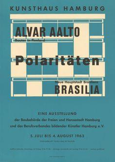 Alvar Aalto. Polaritäten, Bauten in Finnland, Neue Haupstadt Brasiliens, Brasilia. Kunsthaus, Hampuri, Saksa, 5.6.-4.8.1963