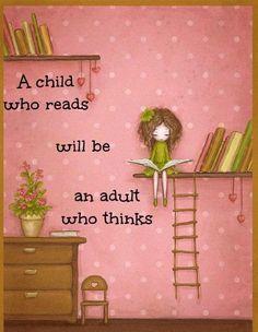 """""""Okuyan bir çocuk, ileride düşünen bir yetişkin olacaktır."""""""