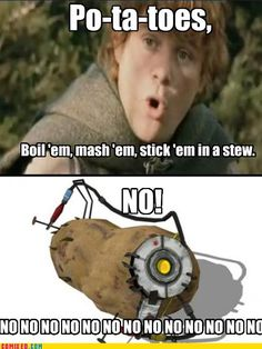 Samwise Gamgee, GLaDOS' real worst enemy.