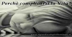 Perché complicarsi la vita