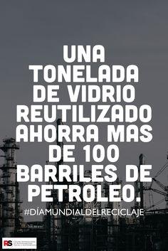 Una tonelada de vidrio reutilizado ahorra más de 100 barriles de petróleo. #DiaMundialdelReciclaje #sostenibilidad