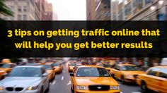Traffic is one of the main 3 components in every online business.  Without it there are no sales and without sales there are no results (money).  On the other side, getting traffic doesn't guarantee making money and because of that these 3 tips may be helpful:  http://brandonline.michaelkidzinski.ws/3-tips-on-getting-traffic-online-that-will-help-you-get-better-results/