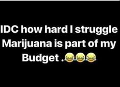 Yes I agree it helps my pain and ptsd . Stoner Quotes, Weed Humor, Life Quotes, Funny Quotes, Funny Memes, Ganja, Medical Marijuana, Humor