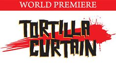 """Tortilla Curtain"", a Play Based on T.C. Boyle's Best-Selling Novel"