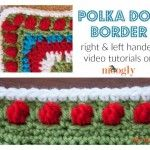 Polka Dot Border - free #crochet edging pattern with right and left handed video tutorials on Moogly!