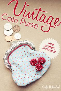 Vintage Coin Purse Tutorial & Pattern   Has a free pattern  Via craftsunleashed