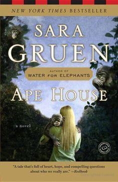 Ape House: A Novel - Sara Gruen - Google Books