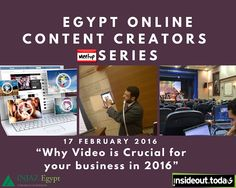 Egypt Online Content Creators series: Why is video crucial for business in Online Video, Social Networks, Egypt, Hold On, The Creator, February, Content, Marketing, Business