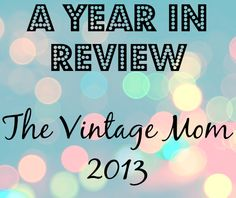 A Year in Review: The Vintage Mom 2013
