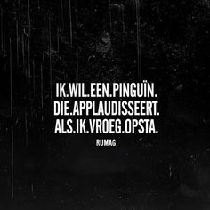 Pinguïn RUMAG vroeg opstaan Words Quotes, Wise Words, Sayings, Mj Quotes, Sleep Quotes, Daily Quotes, Qoutes, Funny Images, Best Funny Pictures