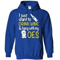 Drink Wine and Pet My OES T Shirts, Hoodies. Get it now ==► https://www.sunfrog.com/Funny/Drink-Wine--RoyalBlue-57366655-Hoodie.html?57074 $39