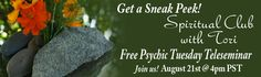 Psychic Tuesday ~ Complimentary Teleseminar AUG 21, 2012     VISIT:ToriHartman.com    Come Discover Your Tribe!
