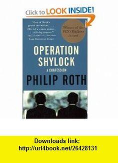 Operation Shylock  A Confession (Vintage International) (9780679750291) Philip Roth , ISBN-10: 0679750290  , ISBN-13: 978-0679750291 ,  , tutorials , pdf , ebook , torrent , downloads , rapidshare , filesonic , hotfile , megaupload , fileserve