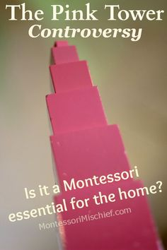 The Pink Tower Controversy: Essential For The Home? - something mom actually owns but something I won't worry about since we are planning on sending Mariko to Montessori school at least for preschool if not sooner