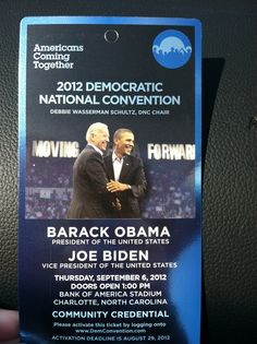 DNC Credentials - That's my Prez and Vice Prez - Good Job at the DNC Convention.