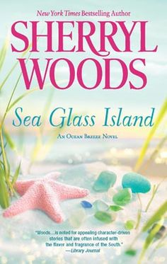 Sea Glass Island by Sherryl Woods - I might want to read it just for the cover.... What? I do that with wine. Why not books too?