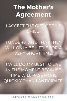 """""""I accept the gift of this child. I understand that they will only be little for a very short time. I will do my best to live in the moment Best Mother, Mother And Father, Parenting Memes, Keep Moving Forward, Family Matters, To My Daughter, Daughters, Life Moments, Mothers Love"""