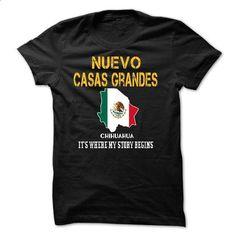 NUEVO CASAS GRANDES--- Its Where My Story Begins! - t shirt design #american…