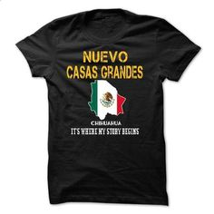 NUEVO CASAS GRANDES--- Its Where My Story Begins! - t shirt design #american…