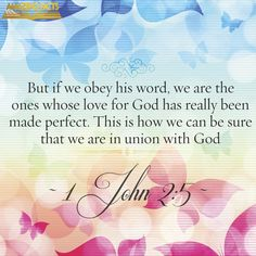 But whoso keepeth his word, in him verily is the love of God perfected: hereby know we that we are in him. (1 John 2:5)