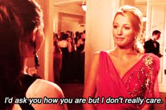 13 Times Serena Van Der Woodsen Was The Ultimate New York It Girl #refinery29  http://www.refinery29.com/2015/08/92640/serena-van-der-woodsen-nyc-style#slide-8  Just a dose of that infamous New York bluntness....