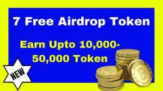 7 Free Airdrop Token - Earn Upto 10,000-50,000 Token For Free    Don't M...