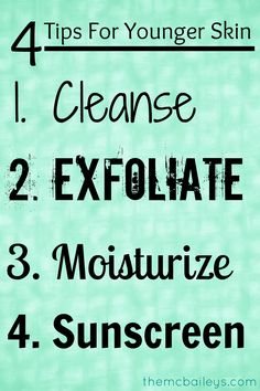 4 Tips For Younger Skin i use abrasive  face wash, helps exfoliate, and then petroleum jelly to moisturize at night