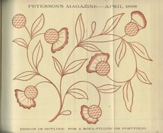 Peterson's Magazine January to June 1888 [Fashi...   Design in outline for a sofa cushion...pretty embroidery pattern! Lots of vintage patterns in this archived magazine!!