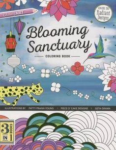 Blooming Sanctuary Coloring Book - 3 Books In One