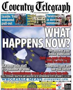 Coventry Telegraph - Edition June 25, 2016 - 2016 Press Titles The Babadook, Coventry, Old And New, June, British, Shit Happens, Sayings, News, Business
