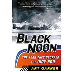 Black Noon: The Year They Stopped the Indy 500 Indy Car Racing, Indy Cars, Date, History Books, Book Format, Race Cars, Good Books, The Book, Indie