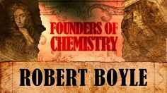 Founders of Chemistry: Robert Boyle. This video tells the story of Robert Boyle, a great chemist and discoverer of Boyle's Law, which descri...